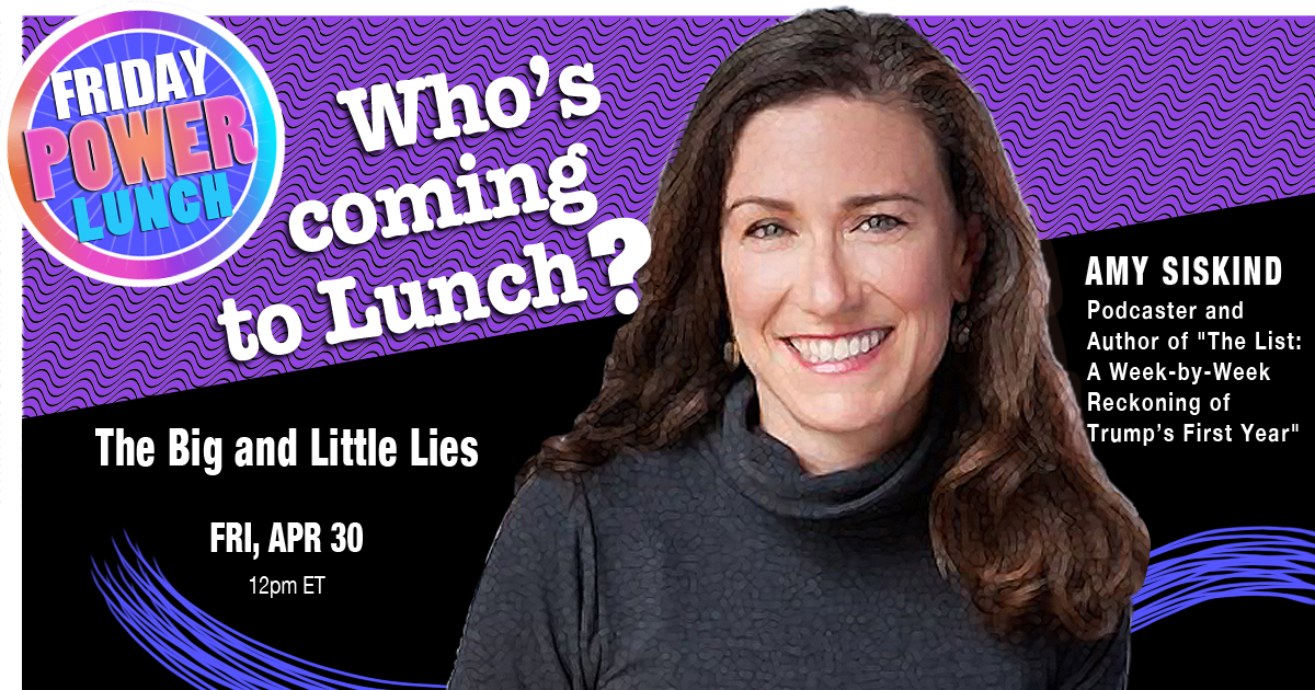 Who's coming to Lunch? Amy Siskind